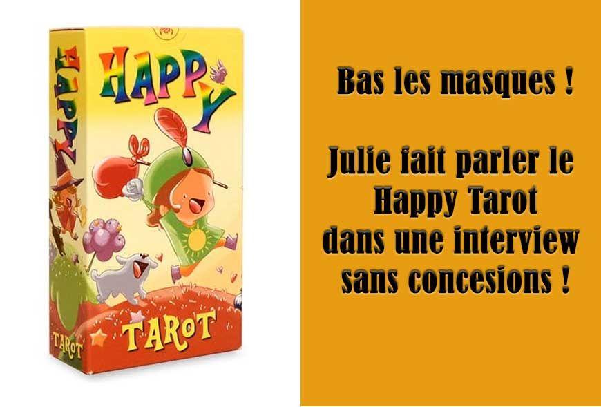 Julie interviewe le Happy Tarot