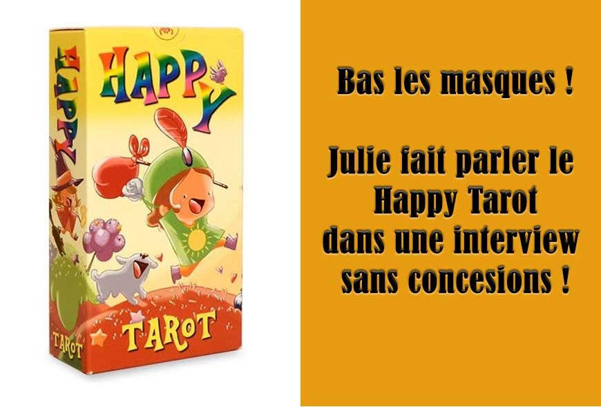 Julie interviewe le Happy Tarot